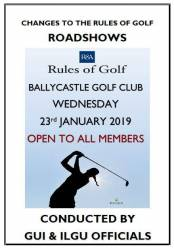 The GUI & ILGU are hosting a rules roadshow in Ballycastle Golf Club on Wednesday 23rd January 2019 at 7pm. This invitation is open to all members of Cushendall Golf Club.